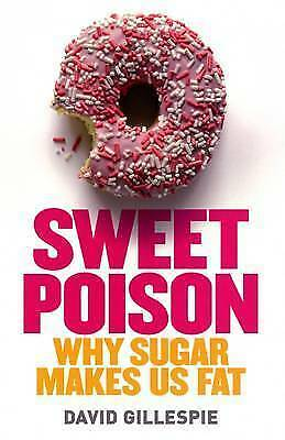 1 of 1 - Sweet Poison: Why Sugar Makes Us Fat by David Gillespie (Paperback, 2008)