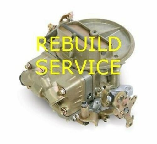HOLLEY /& BG Carb Rebuild Service 2bbl 4412 styles two barrel