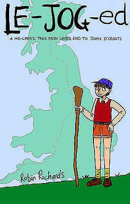 LE-JOG-ed: A Mid-lifers Trek from Lands End to John OGroats, Robin Richards, Use