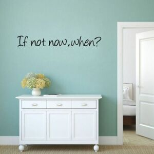 Motivation-Study-Removable-Home-Office-Decor-If-Not-Now-When-Wall-Wall-Sticker