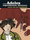 Adeles ungewöhnliche Abenteuer 1 von Jacques Tardi (2010, Gebundene Ausgabe)