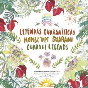 Leyendas Guaraníticas - Mombe'upy Guarani - Guarani Legends