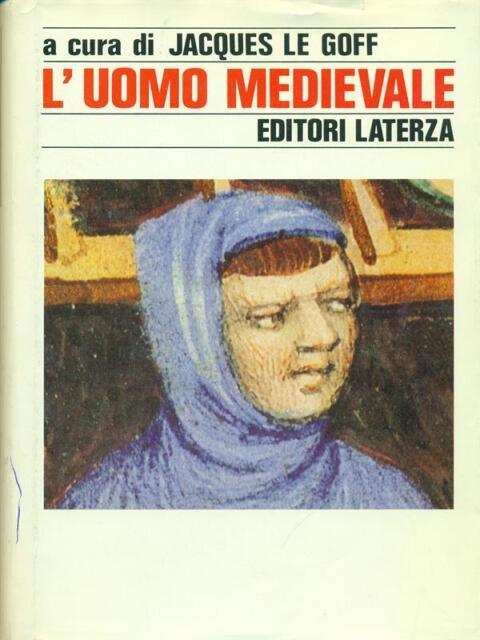L'UOMO MEDIEVALE  LE GOFF J. LATERZA 1988 STORIA E SOCIETÀ