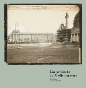 Ein-Architekt-als-Medienstratege-Otto-Wagner-und-die-Fotografie