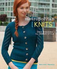 Interweave Press-Mertopolitan Knits, Wehrle Melissa, Wehrle, Melissa, Good Book