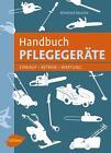 Handbuch Pflegegeräte von Ekkehard Musche (2015, Taschenbuch)