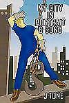 My City in Portrait and Song by J'Tone (2010, Paperback)
