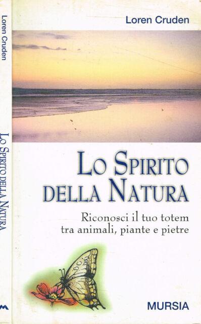 Lo Spirito della Natura. Riconosci il tuo totem tra animali, piante e pietre. Lo