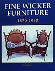 Fine Wicker Furniture, 1870-1930 by Tim Scott (Paperback, 1990)