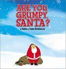 Are You Grumpy, Santa? by Gregg Spiridellis (2003, Hardcover)