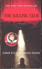The Killing Club by Marcie Walsh and Michael Malone (2006, Paperback)