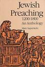 Jewish Preaching, 1200-1800: An Anthology by Marc Saperstein (Paperback, 1992)