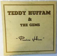 TEDDY HUFFAM & THE GEMS - Praise Him LP ~ Gospel/Funk