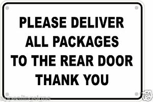 New Please Deliver All Packages To Rear Door Aluminum Sign