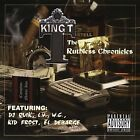 The Ruthless Chronicles [PA] * by King T (CD, Nov-2004, Bigga Entertainment)