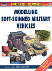 Soft Skinned Military Vehicles 11 by Jerry Scutts (Paperback, 2000)
