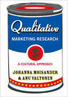 Qualitative Marketing Research: A Cultural Approach by Johanna Moisander, Anu Valtonen (Paperback, 2006)