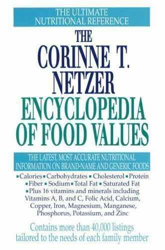The Corinne T. Netzer Encyclopedia of Food Values by Corinne T. Netzer, First Ed