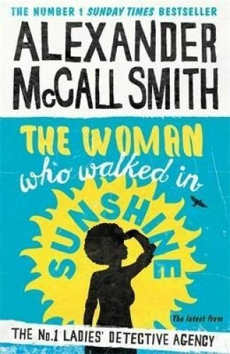 1 of 1 - The Woman Who Walked in Sunshine by Alexander McCall Smith Large Hardcover