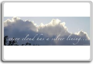 Details about Every Cloud Has A Silver Lining… – Motivational Quotes Fridge  Magnet