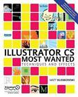 Illustrator CS Most Wanted: Techniques and Effects by Matt Kloskowski (Paperback, 2004)