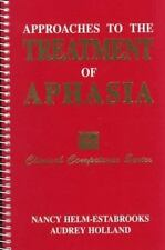 Approaches to Treatment Of Aphasia (Clinical Competence Series)