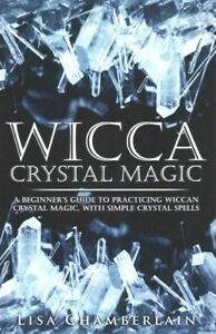 Wicca-Crystal-Magic-A-Beginner-039-s-Guide-to-Practicing-Wiccan-Crystal-Magic