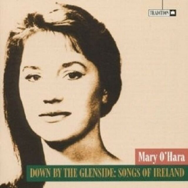 MARY O'HARA - DOWN BY THE GLENSIDE-SONGS OF I...CD NEW