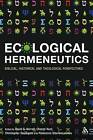 Ecological Hermeneutics: Biblical, Historical, and Theological Perspectives by Bloomsbury Publishing PLC (Hardback, 2010)
