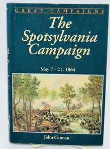The-SPOTSYLVANIA-Campaign-May-7-21-1864-John-Cannan-HB-DJ