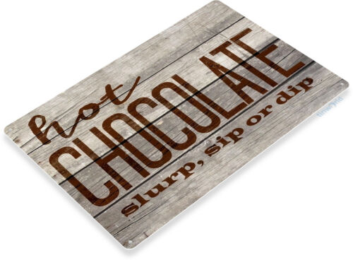 TIN SIGN B446 Hot Chocolate Cafe Coffee Shop Rustic Chocolate Sign Decor