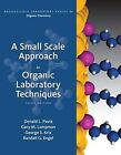 A Small Scale Approach to Organic Laboratory Techniques by Gary M Lampman, Randall G Engel, George S Kriz, Donald L Pavia (Hardback, 2010)