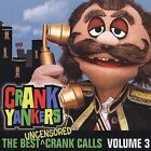 The Best Uncensored Crank Calls, Vol. 3 [PA] * by Crank Yankers (CD, Apr-2003, Comedy Central Records)