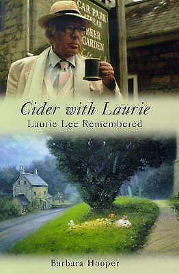Cider with Laurie: Laurie Lee Remembered by Barbara Hooper Hardback Book aa5