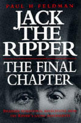 1 of 1 - (Good)-Jack the Ripper: The Final Chapter (Hardcover)-Paul H. Feldman-9781852276