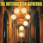 The Butterscotch Cathedral von The Butterscotch Cathedral (2015)