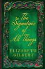 The Signature of All Things by Elizabeth Gilbert (Hardback, 2013)