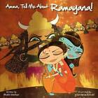 Amma, Tell Me about Ramayana! by Bhakti Mathur (Paperback, 2011)