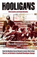 Hooligans 1: The A-L of Britain's Football Hooligans
