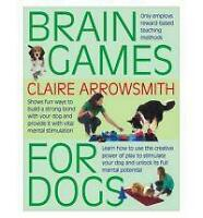 Brain Games for Dogs Claire Arrowsmith Dog Play Stimulation Fun Tricks Problems