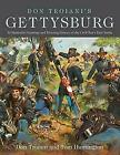 Don Troiani's Gettysburg 34 Masterful Paintings and Riveting History of The Civ