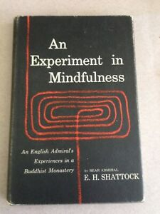 AN-EXPERIMENT-IN-MINDFULNESS-Admiral-039-s-Experiences-BUDDHIST-MONESTARY-Shattock