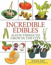 Incredible Edibles: 43 Fun Things to Grow in the City-ExLibrary