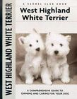 West Highland White Terrier: A Comprehensive Guide to Owning and Caring for Your Dog by Penelope Ruggles-Smythe (Hardback, 2003)
