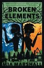 Broken Elements (Elements, Book 1) by Mia Marshall (Paperback / softback, 2013)