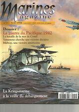 MARINES N°14 DOSSIER GUERRE DU PACIFIQUE 1942 / KRIEGSMARINE VEILLE DEBARQUEMENT