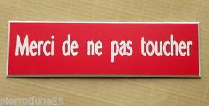 Plaque Gravée Merci De Ne Pas Toucher Format 70x200 Mm Ngmdz7be-07232250-926126300