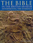 The Bible in the British Museum: Interpreting the Evidence by T.C. Mitchell (Paperback, 2004)