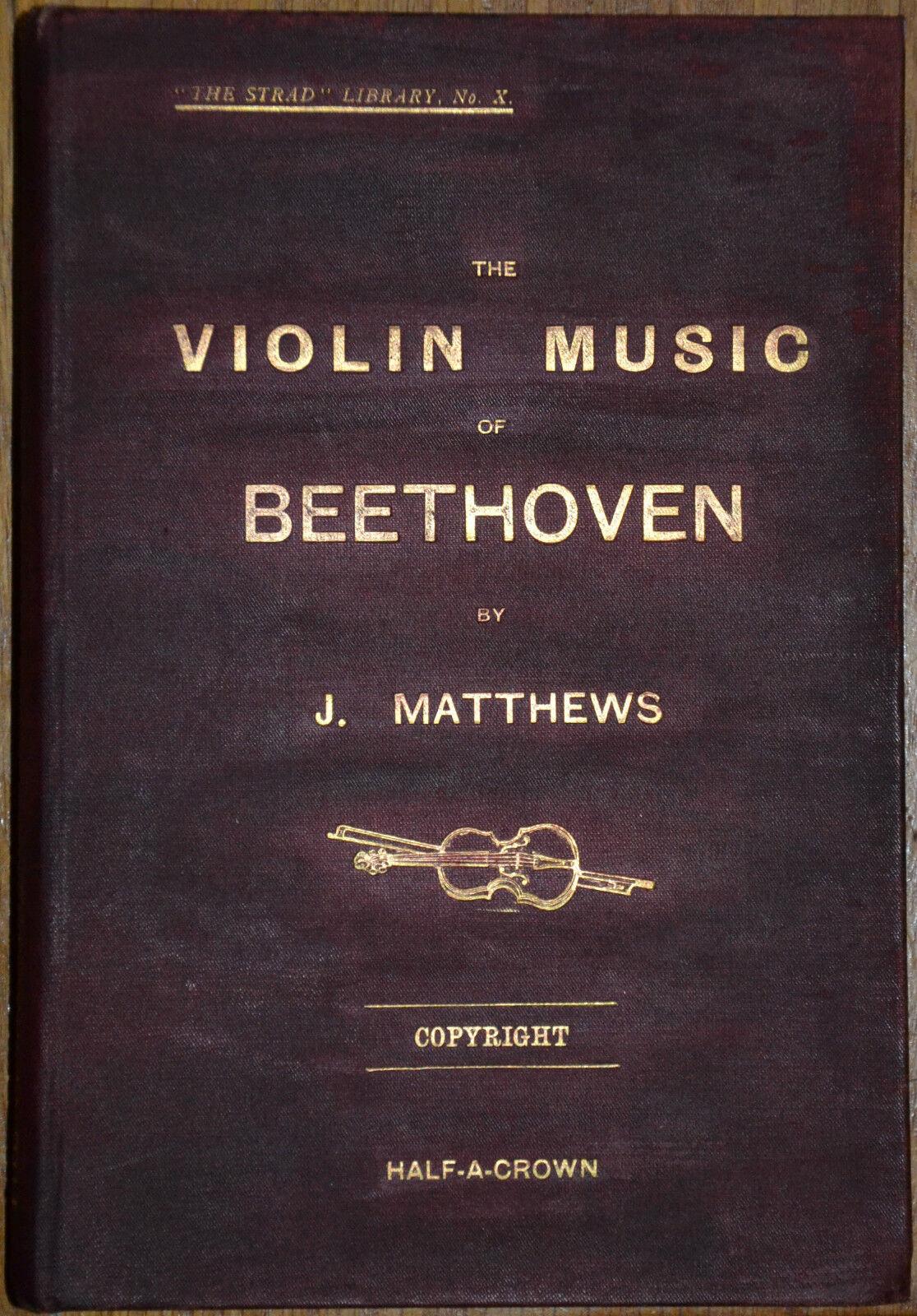 The Violin Music Of Beethoven Strad No X J.Matthews 1902 Erste Auflage