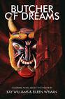 Butcher of Dreams by Kay Williams, Eileen Wyman (Paperback / softback, 2007)